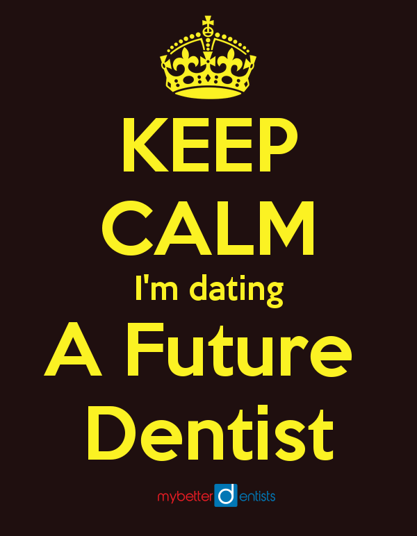 keep-calm-im-dating-a-future-dentist_conew1